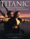 Titanic: James Cameron's Illustrated Screenplay - James Cameron, Randall Frakes