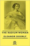 The Radium Woman - Eleanor Doorly