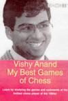 Vishy Anand: My Best Games Of Chess (Gambit Chess) - Viswanathan Anand