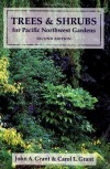 Trees And Shrubs For Pacific Northwest Gardens - John A. Grant