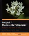 Drupal 7 Module Development - Matt Butcher, Larry Garfield, John Albin Wilkins, Matt Farina, Ken Rickard, Greg Dunlap