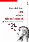 101 zabaw filozoficznych: Doświadczanie codzienności - Roger-Pol Droit