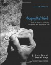 Grasping God's Word: A Hands-On Approach to Reading, Interpreting, and Applying the Bible - J. Scott Duvall, J. Daniel Hays