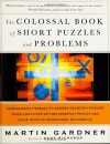 The Colossal Book of Short Puzzles and Problems - Martin Gardner