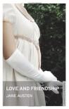 Love and Friendship (Oneworld Classics) - Jane Austen