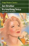 Try Anything Twice: Essays & Sketches - Jan Struther