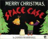 Merry Christmas, Space Case - James Marshall