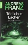Tödliches Lachen - Andreas Franz