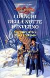 I draghi della notte d'inverno - Margaret Weis, Tracy Hickman, Costanza Galbardi