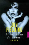 Flieh, Wenn Du Kannst Roman - Joy Fielding