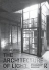 The Architecture of Light: Recent Approaches to Designing with Natural Light - Ann Steane Mary