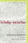On Touching: Jean-Luc Nancy - Jacques Derrida, Christine Irizarry