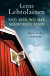 Sag mir, wo die Mädchen sind: Maria Kallios zehnter Fall - Leena Lehtolainen