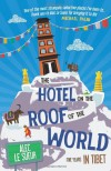 The Hotel on the Roof of the World: Five Years in Tibet - Alec Le Sueur