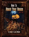 How to Haunt Your House, Book Two - Lynne Mitchell, Shawn Mitchell