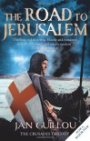 The Road to Jerusalem (The Knight Templar, #1) - Jan Guillou, Steven T. Murray