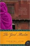 The Good Muslim: A Novel - Tahmima Anam