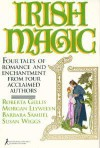 Irish Magic: Four Tales of Romance and Enchantment from Four Acclaimed Authors - Roberta Gellis;Morgan Llywelyn;Barbara Samuel;Susan Wiggs