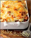 Bake Until Bubbly: The Ultimate Casserole Cookbook - Clifford A. Wright