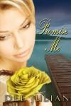 Promise Me - Dee Julian, Valerie Tibbs