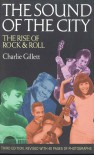The Sound of the City: The Rise Of Rock And Roll - Charlie Gillett
