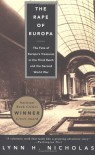 The Rape of Europa: The Fate of Europe's Treasures in the Third Reich and the Second World War - Lynn H. Nicholas