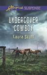 Undercover Cowboy - Laura Scott