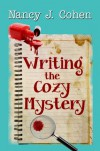 Writing the Cozy Mystery: How to Write a Winning Whodunit - Nancy J. Cohen