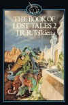 The Book of Lost Tales, Part Two  - J.R.R. Tolkien, J.R.R. Tolkien