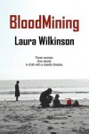 Bloodmining - Laura Wilkinson