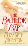 The Bachelor Trap - Elizabeth Thornton