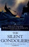 The Silent Gondoliers - William Goldman
