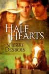 Half Hearts - Sherri Desbois
