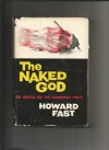 The naked god; the writer and the Communist Party. - Howard Fast