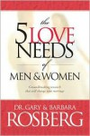 The 5 Love Needs of Men and Women - Barbara Rosberg,  Gary Rosberg