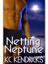 Netting Neptune - K.C. Kendricks