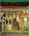Late Antiquity: A Guide to the Postclassical World - G. W. Bowersock (Editor),  Peter Brown (Editor),  Oleg Grabar (Editor)