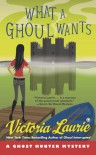 What a Ghoul Wants - Victoria Laurie