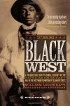 The Black West: A Documentary and Pictoral History of the African American Role in the Westward Expansion of the United States - William Katz