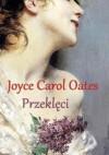 Przeklęci - Joyce Carol Oates, Katarzyna Karłowska
