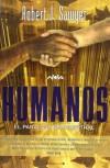 Humanos (El paralaje Neanderthal, #2) - Robert J. Sawyer