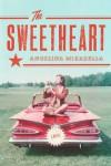 The Sweetheart: A Novel - Angelina Mirabella