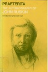 Praeterita: The Autobiography of John Ruskin (Oxford Letters & Memoirs) - John Ruskin