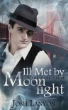Ill Met By Moonlight (A Shot in the Dark, #2) - Josh Lanyon
