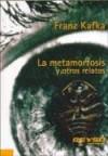 La Metamorfosis y Otros Relatos - Franz Kafka