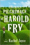 The Unlikely Pilgrimage of Harold Fry - Rachel Joyce