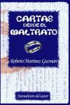 Cartas desde el maltrato - Roberto MartÌnez Guzm·n