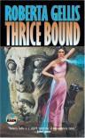 Thrice Bound - Roberta Gellis