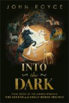 Into the Dark - John Allen Royce Jr.