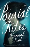 Burial Rites: A Novel - Hannah Kent